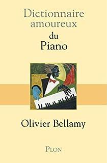 Dictionnaire amoureux du piano par Bellamy