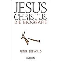 Jesus Christus: Die Biografie