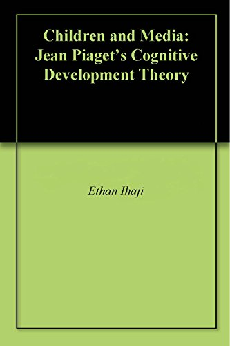 children-and-media-jean-piagets-cognitive-development-theory