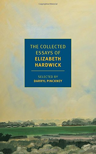 The Collected Essays of Elizabeth Hardwick (New York Review Books Classics)