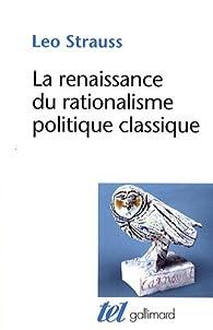 La renaissance du rationalisme politique classique par Leo Strauss