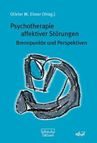 Psychotherapie affektiver Störungen: Brennpunkte und Perspektiven (Forum für Verhaltenstherapie und psychosoziale Praxis)