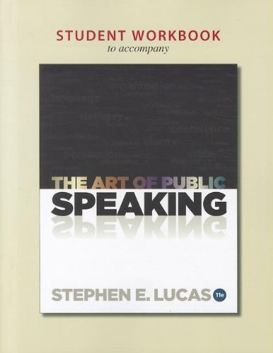 GoodReads Student Workbook for use with The Art of Public Speaking 11th (eleventh) Edition by Lucas, Stephen ( by aa (Paperback).pdf
