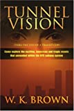 Tunnel Vision, W. Brown, 059535050X