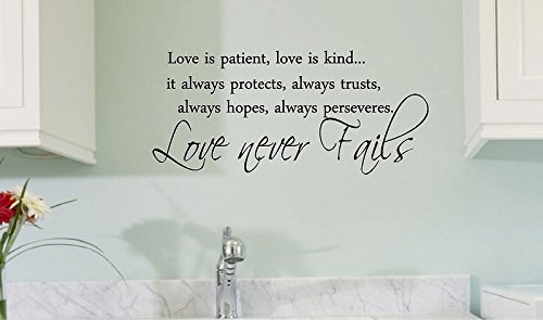 Love is patient, love is kind...it always protects, always trusts, always hopes, always perserveres, love never fails. Vinyl wall art Inspirational quotes and saying home decor decal - Writing Letter Kinds
