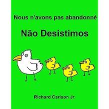 Nous n'avons pas abandonné Não Desistimos : Livre d'images pour enfants Français-Portugais (Brésil) (Édition bilingue) (French Edition)