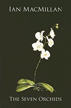 The Seven Orchids by [MacMillan, Ian]