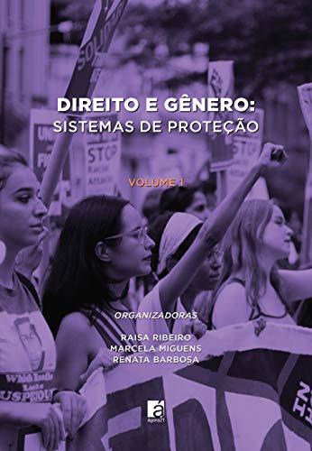 Direito e Gênero: Volume 1: Sistemas de proteção (Portuguese Edition) por Miguens , Marcela ,Ribeiro , Raisa,Barbosa , Renata