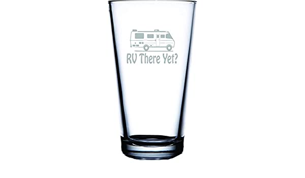 16 Ounce Pub Pint Glass Great Camping Glassware IE Laserware RV there yet Laser Etched Engraved Beer Glass