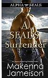 A SEAL's Surrender (Alpha SEALs)