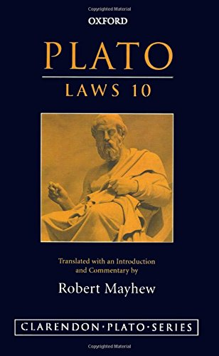 Plato: Laws 10: Translated with an Introduction and Commentary (Clarendon Plato Series) (Book 10)