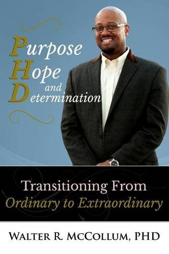 Purpose, Hope and Determination: Transitioning from Ordinary to Extraordinary