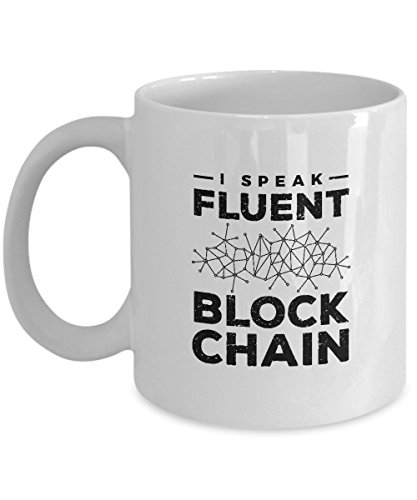 I Speak Fluent Blockchain Mug - Great Gift Idea For Tech Geeks, Crypto Enthusiasts and Traders