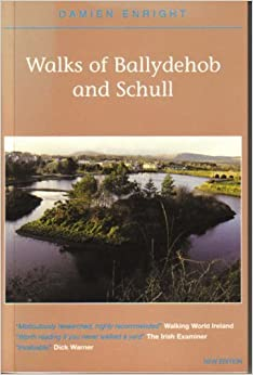 Walks of Ballydehob and Schull (Damien Enright West Cork Walks) by Damien Enright (2004-07-01)