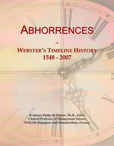 Abhorrences: Webster's Timeline History, 1548 - 2007
