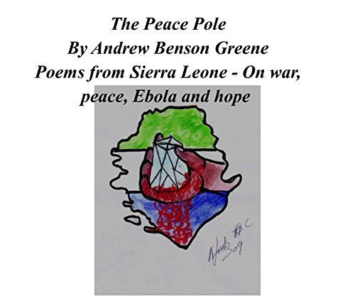 The Peace Pole Andrew Benson Greene Jr