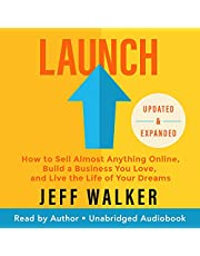 Launch (Updated & Expanded Edition): How to Sell Almost Anything Online, Build a Business You Love, and Live the Life of Your Dreams
