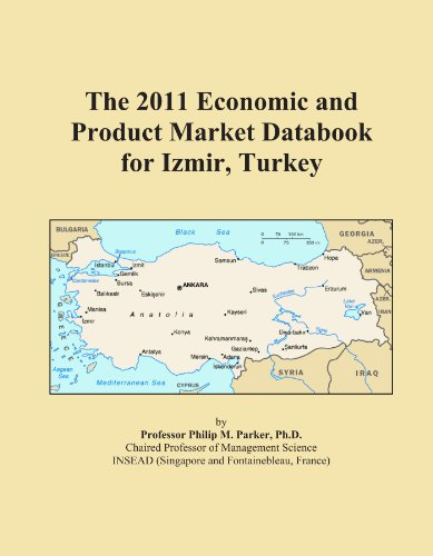 The 2011 Economic and Product Market Databook for Izmir, Turkey