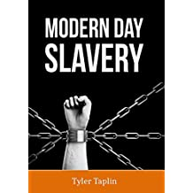 Modern Day Slavery: Human Trafficking and Other Forms of Slavery in Modern Times