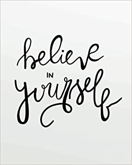 Believe in yourself: Inspirational quotes Journal Wide Ruled ...
