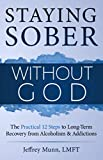 Staying Sober Without God: The Practical 12 Steps