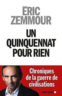 Un quinquennat pour rien, Zemmour, Eric