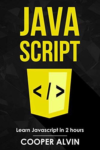 - JavaScript: Learn JavaScript In 2 Hours And Start Programming Today!