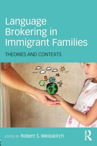 Language Brokering in Immigrant Families: Theories and Contexts by Routledge