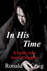 In His Time: A family love born of tragedy Paperback