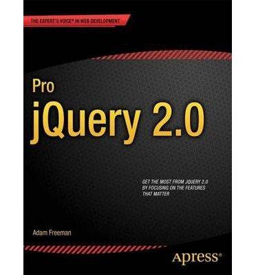 Download [(Pro jQuery 2.0 )] [Author: Adam Freeman] [Nov-2013] PDF