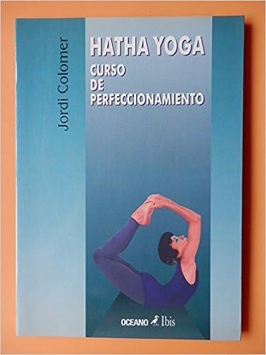HATHA YOGA CURSO PERFECCIONAMIENTO: Amazon.es: Libros