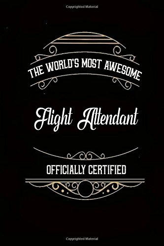 "Download Journal: Most Awesome Flight Attendant: 140 Page 6"" x 9"" Notebook Journal Diary pdf epub"