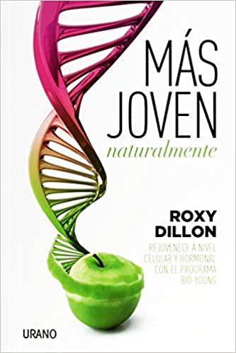 Mas joven, naturalmente (Spanish Edition): Roxy Dillon: 9788479539405: Amazon.com: Books