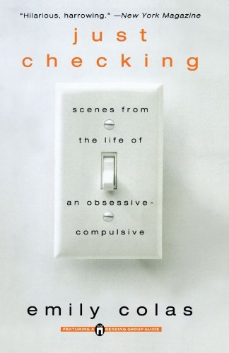 Just Checking: Scenes from the life of an obsessive-compulsive by Emily Colas (1999-06-01) (Just Checking)