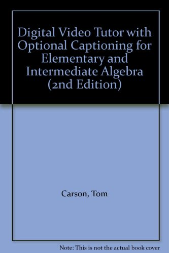 Digital Video Tutor with Optional Captioning for Elementary and Intermediate Algebra (2nd Edition)