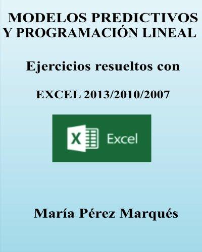 Descargar Libro Modelos Predictivos Y Programacion Lineal. Ejercicios Resueltos Con Excel Maria Perez Marques