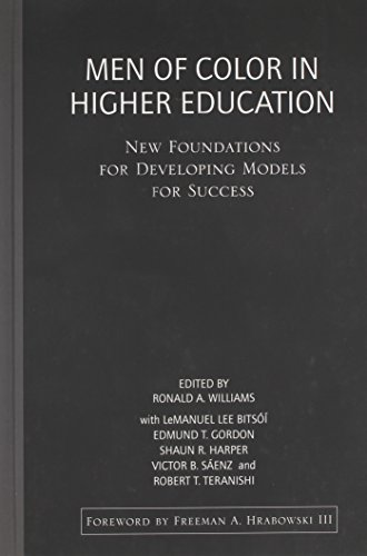 Men of Color in Higher Education: New Foundations for Developing Models for Success (Black Male Student Success In Higher Education)