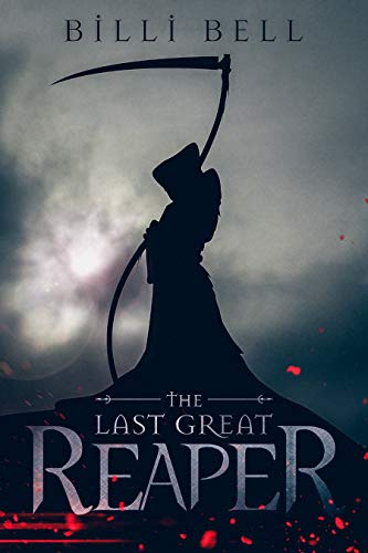 The Last Great Reaper (Great Reaper Series Book 1) by [Bell, Billi]