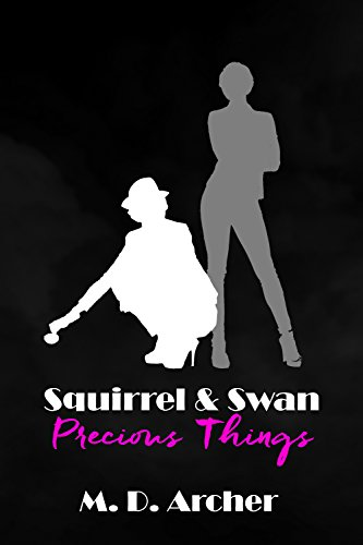 Squirrel & Swan: Precious Things (S & S Investigations Book 1)