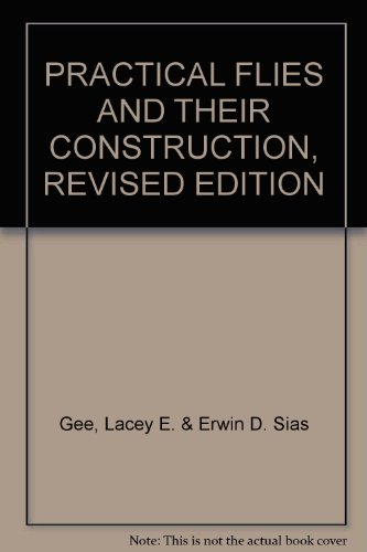 PRACTICAL FLIES AND THEIR CONSTRUCTION, REVISED EDITION