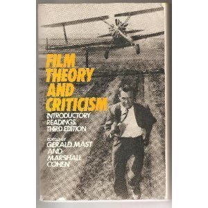 Film Theory and Criticism: Introductory Readings 3rd edition by Mast, Gerald (1985) Taschenbuch