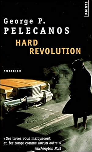 Hard revolution de George Pelecanos