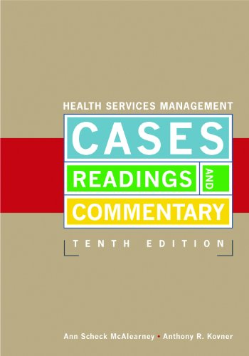 Health Services Management: Cases, Readings, and Commentary, Tenth Edition