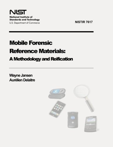 Mobile Forensic Reference Materials: A Methodology and Reification (NIST IR 7617)