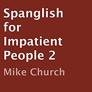 Spanglish for Impatient People 2 Audiobook