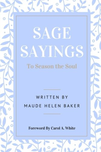 Aged Sage - Sage Sayings To Season the Soul