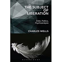 The Subject of Liberation: Žižek, Politics, Psychoanalysis