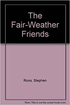 The Fair-Weather Friends