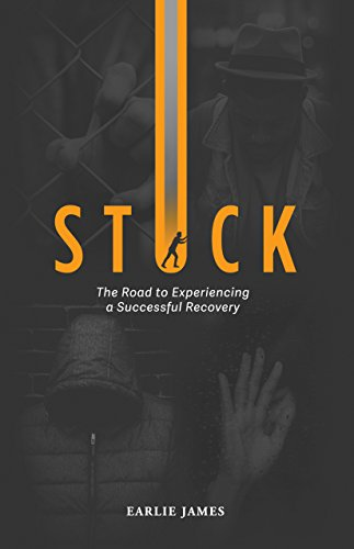 Stuck: The Road to Experiencing a Successful Recovery