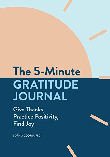 The 5-Minute Gratitude Journal: Give Thanks, Practice Positivity, Find Joy Paperback – August 25, 2020